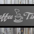 "Coffee Time Quote Frosted Etched Glass Vinyl Wall Sticker Decal 10""h x 36""w"