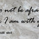 "Isaiah Do not be afraid Wall Quote Vinyl Sticker Decal 18""h x 37""w"
