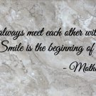 "Mother Teresa Meet with a Smile Wall Quote Vinyl Sticker Decal 11""h x 37""w"