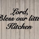 "Lord, Bless our little Kitchen Wall Quote Vinyl Sticker Decal 9.5""h x 22""w"