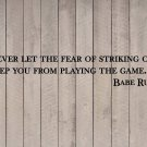 "Babe Ruth Yankees Striking Out Baseball Wall Quote Vinyl Sticker Decal 7""h x 40"""