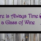 "There is Always Time for a Glass of Wine Vinyl Wall Sticker Decal 7""h x 33"""