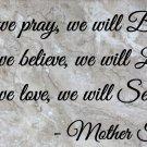"Mother Teresa Pray Believe Love Wall Quote Vinyl Sticker Decal 12""h x 22""w"