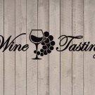 "Wine Tasting Quote Vinyl Wall Sticker Decal 6""h x 22""w"