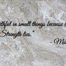 """Mother Teresa Faithful in Small Things Wall Quote Vinyl Sticker Decal 5""""h x 22""""w"""