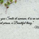 """Mother Teresa Everytime You Smile Wall Quote Vinyl Sticker Decal 4.5""""h x 22""""w"""