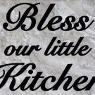 """Bless our little Kitchen Wall Quote Vinyl Sticker Decal 14.5"""" h x 22"""" w"""