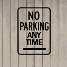 "No Parking Any Time Sign Wall Quote Vinyl Sticker Decal 12""h x 18""w"