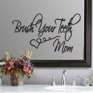 "Brush Your Teeth Bathroom Heart Mom Wall Quote Sticker Decal 6""h x 11""w"