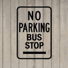 "No Parking Bus Stop Sign Wall Quote Vinyl Sticker Decal 12""h x 18""w"