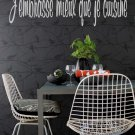 I Kiss Better than I Cook J'embrasse mieux que je cuisine Wall Quote Vinyl Decal