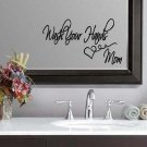 """Wash Your Hands Bathroom Mom Wall Quote Sticker Decal 11""""h x 22""""w"""