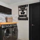 "Laundry Today Naked Tomorrow Laundry Room Vinyl Wall Sticker Decal 22""w x 23""h"