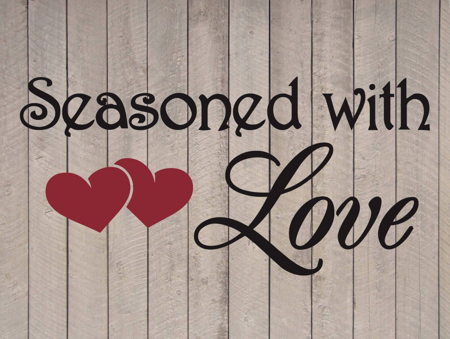 """Seasoned with Love Heart Wall Quote Vinyl Sticker Decal 5""""h x 11""""w"""