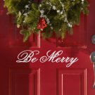 "Be Merry Christmas Vinyl Sticker Decal 5.5""h x 22""w"