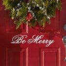"Be Merry Christmas Vinyl Sticker Decal 2.5""h x 11""w"