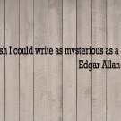 "Edgar Allan Poe Mysterious as a Cat Quote Vinyl Wall Sticker Decal 8""h x 48""w"