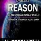 """A Voice Of Reason In An Unreasonable World – The Rise Of Atheism On Planet earth."""