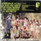 Ivan Serna Y Su Orquesta La Secreta - Homenaje A Cali En Sus 450 Años (Guali)