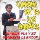 Charlie Pla  Y Su Orquesta La Razon - Campana Pa' To Los Barrios (Sonolux)