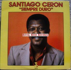 Santiago Ceron - Siempre Duro (Sabroso)