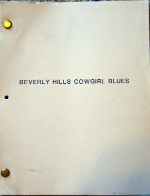 BEVERLY HILLS COWGIRL BLUES--Original TV Movie Script 1985