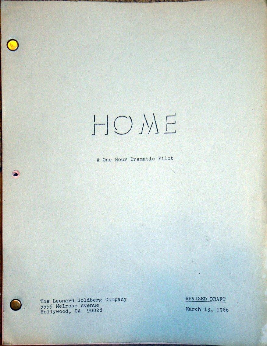 HOME--Unsold TV Pilot Script, Original Revised Draft 1986