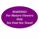 Mature Sex Font Embroidered Sex Towel