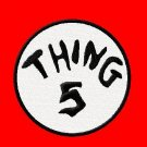 "Thing Embroidered Iron on 5.5"" Patches"