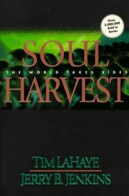 Left Behind Series #4:  Soul Harvest - The World Takes Sides by Tim LaHaye and Jerry B. Jenkins