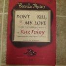 "Rae Foley aka Elinore Denniston ""Don't Kill My Love"" vintage pulp pb Bestseller Mystery #156"