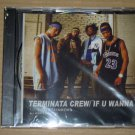 Terminata Crew - If U Wanna (2004) NEW CD SINGLE
