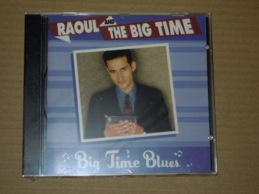 Raoul and the Big Time - Big Time Blues (2000) NEW CD
