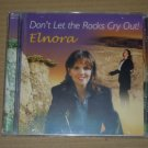 Elnora - Don't Let the Rocks Cry Out! (2000) NEW CD