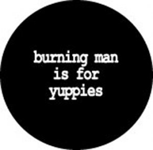 BURNING MAN IS FOR YUPPIES