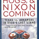 Horns, Hogs, & Nixon Coming Texas v Arkansas in Dixie's Last Stand