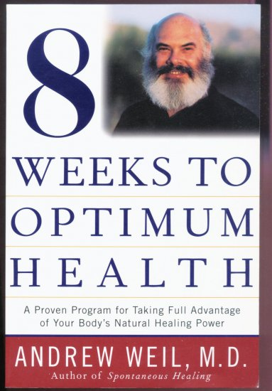 8 Weeks to Optimum Health - Book by Andrew Weil M.D.