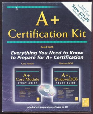 A+ Certification Kit - David Groth - Books and CD