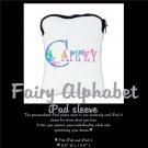 FAIRY ALPHABET | personalizable iPAD neoprene sleeve