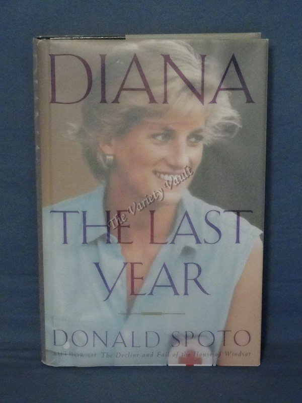 Diana The Last Year Donald Spoto First Edition Hardcover 1997