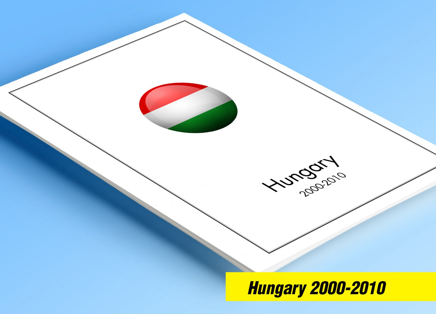 COLOR PRINTED HUNGARY 2000-2010 STAMP ALBUM  PAGES (101 illustrated pages)