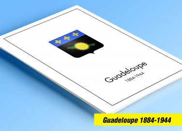 COLOR PRINTED GUADELOUPE 1884-1944 STAMP ALBUM PAGES (25 illustrated pages)