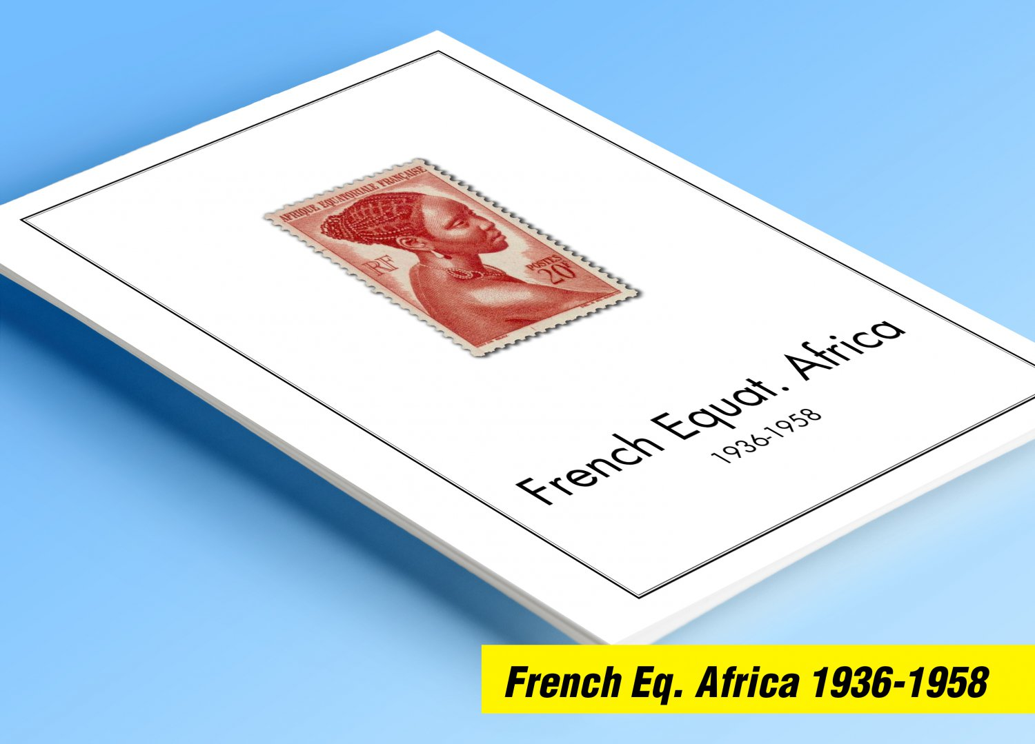 COLOR PRINTED FRENCH EQT. AFRICA 1936-1958 STAMP ALBUM PAGES (30 illustrated pages)