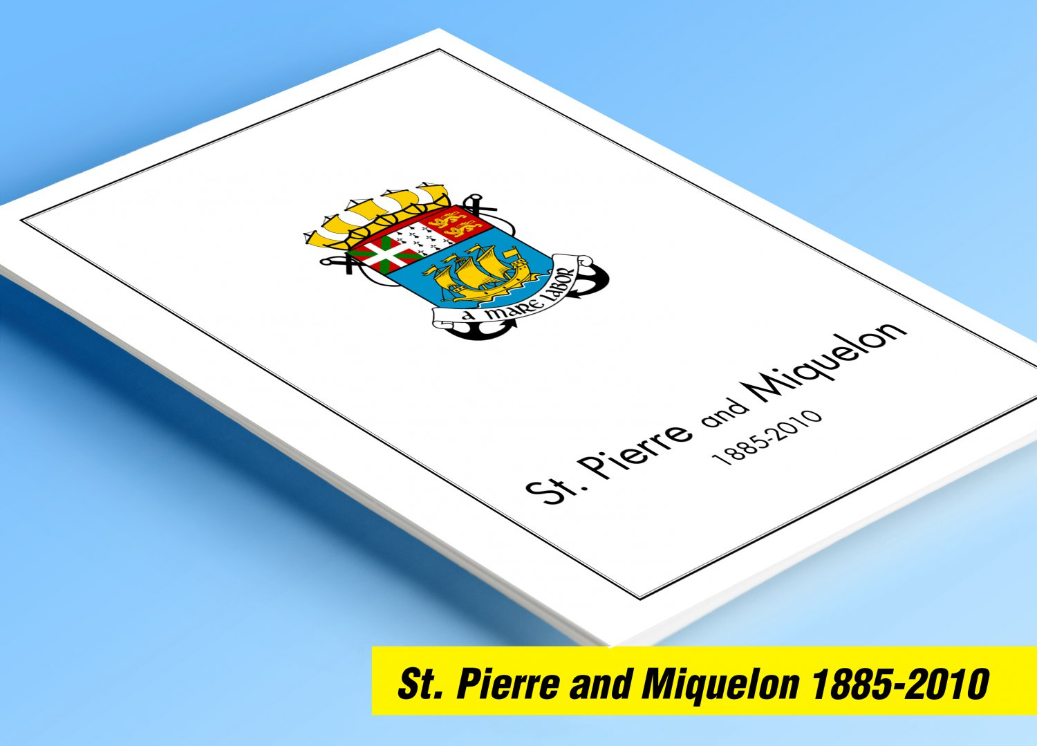 COLOR PRINTED ST PIERRE AND MIQUELON 1885-2010 STAMP ALBUM PAGES (123 illustrated pages)
