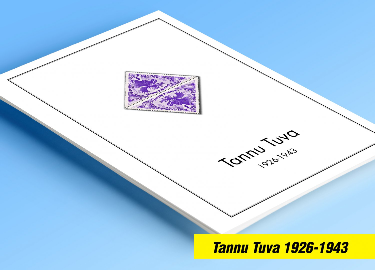 COLOR PRINTED TANNU TUVA 1926-1943 ALBUM PAGES (18 illustrated pages)