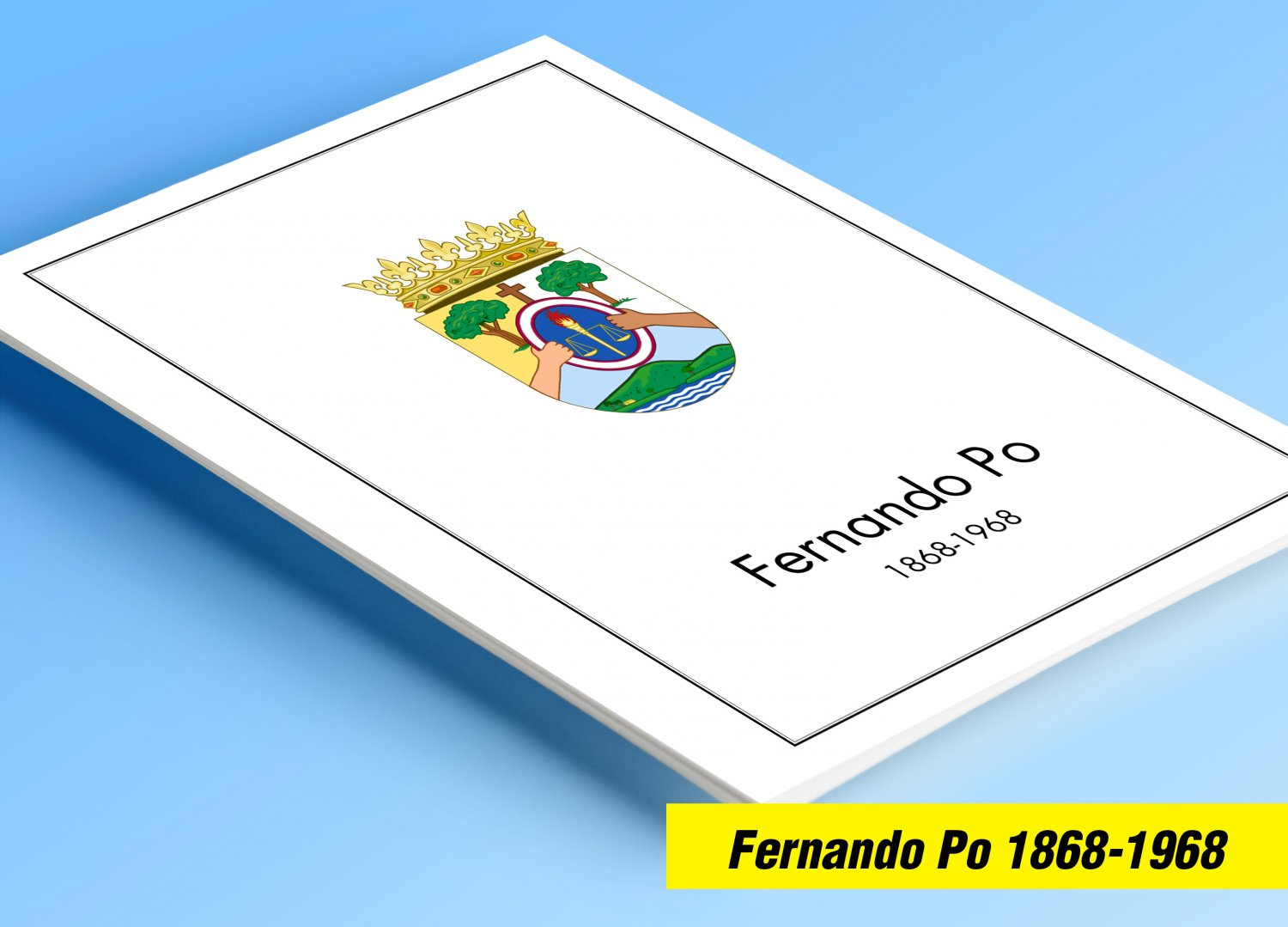COLOR PRINTED FERNANDO PO 1868-1968 ALBUM PAGES (17 illustrated pages)