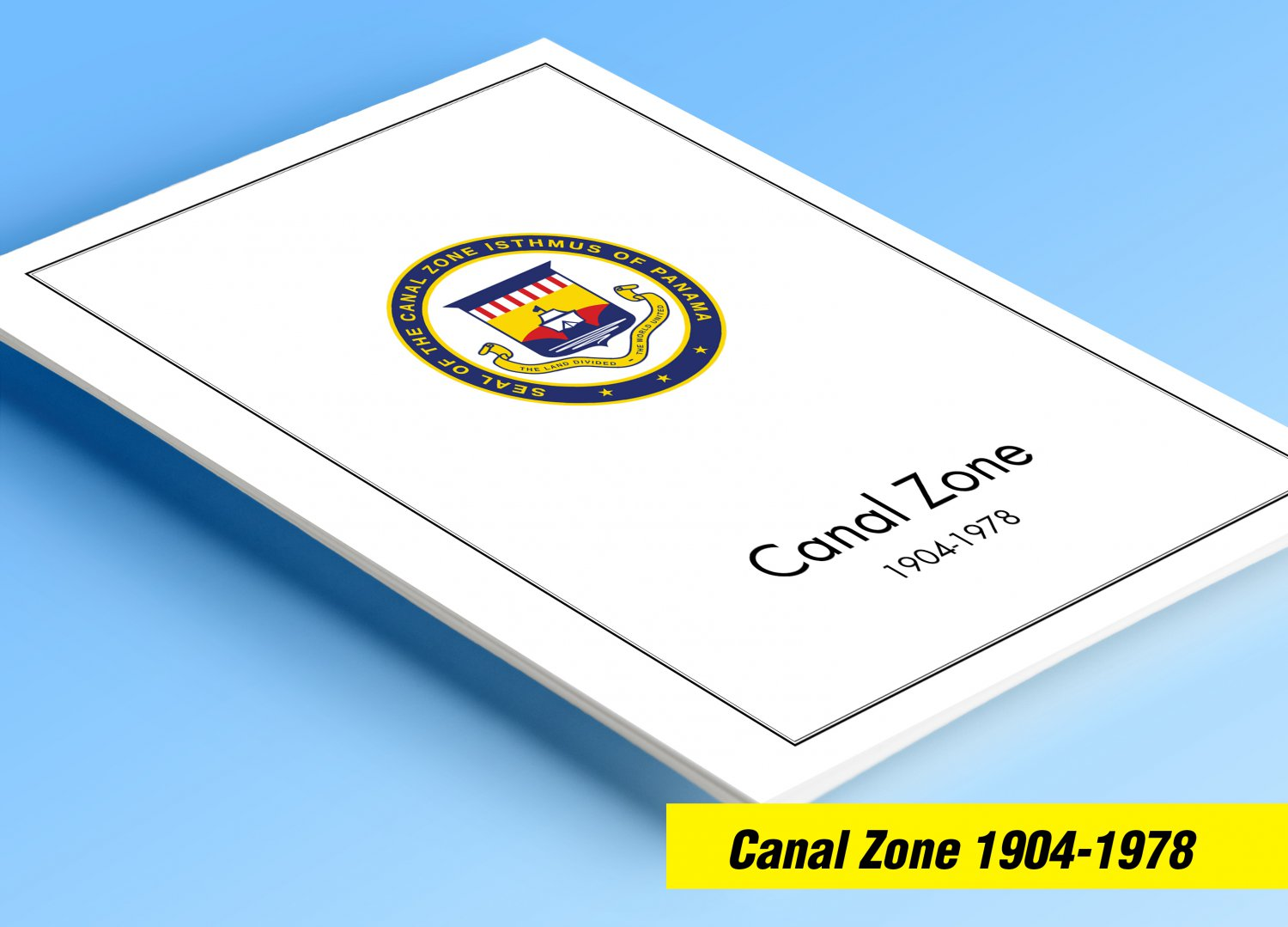 COLOR PRINTED CANAL ZONE 1904-1978 STAMP ALBUM PAGES (21 illustrated pages)