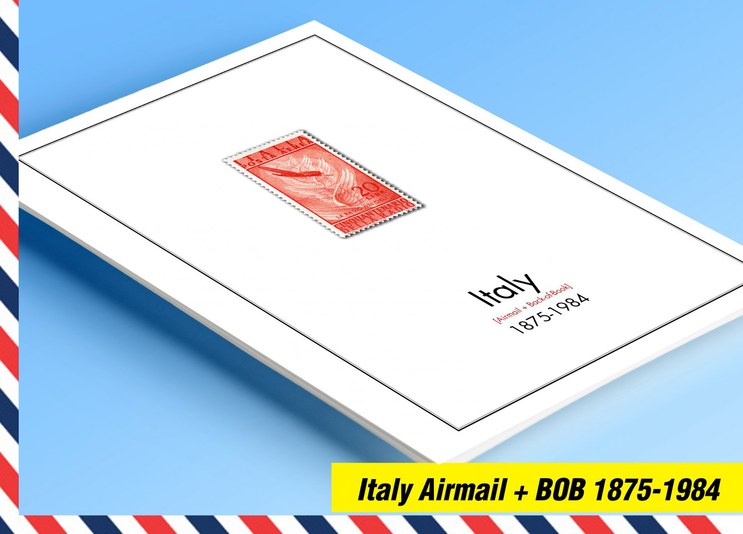 COLOR PRINTED ITALY AIRMAIL + B.O.B. 1875-1984 STAMP ALBUM PAGES (44 illustrated pages)