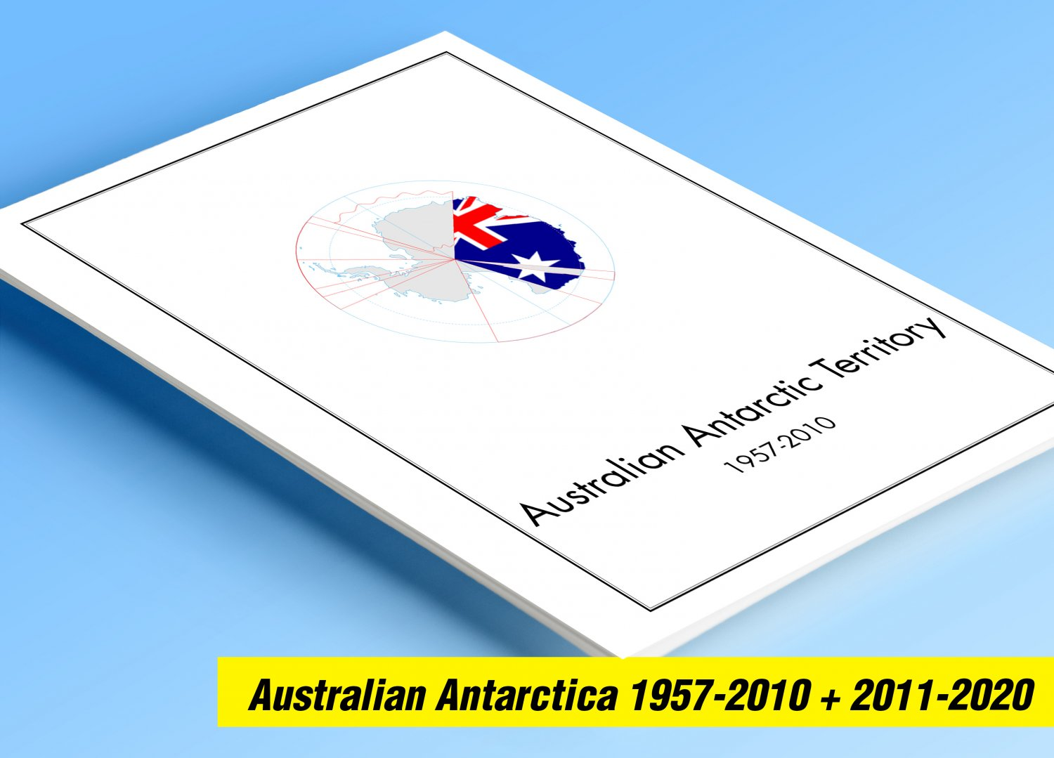 AUSTRALIAN ANTARCTIC TERRITORY 1957-2020 COLOR PRINTED STAMP ALBUM PAGES  (44 illustrated pages)