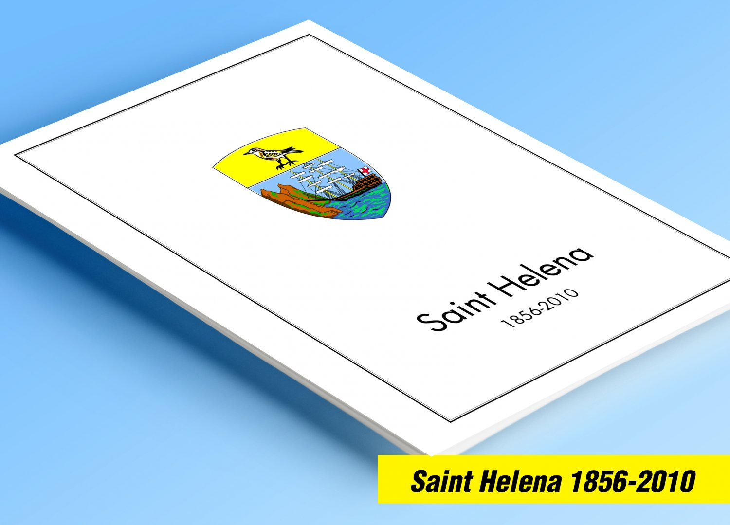 COLOR PRINTED SAINT HELENA 1856-2010 STAMP ALBUM PAGES (140 illustrated pages)